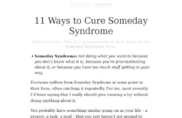http://zenhabits.net/11-ways-to-cure-someday-syndrome/