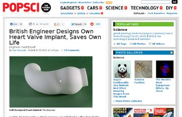 http://www.popsci.com/science/article/2011-01/british-engineer-designs-his-own-heart-valve-implant-saves-own-life
