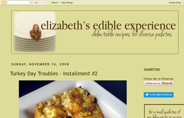http://elizabethsedibleexperience.blogspot.com/2008/11/turkey-day-troubles-installment-2.html