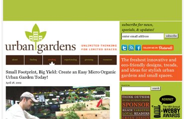 http://www.urbangardensweb.com/2009/04/28/small-footprint-big-yield-create-an-easy-micro-organic-urban-garden-today/