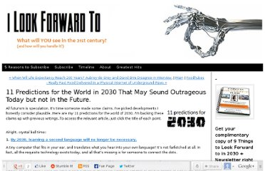 http://www.ilookforwardto.com/2010/11/10-predictions-for-2030-that-may-sound-outrageous-today-but-will-not-in-the-future1-by-2030-learning-a-language-will-no-lo.html