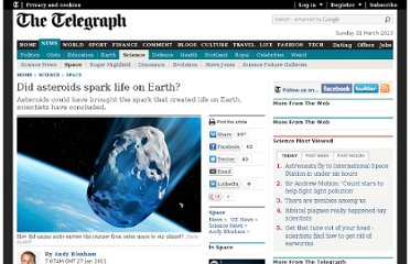 http://www.telegraph.co.uk/science/space/8285372/Did-asteroids-spark-life-on-Earth.html
