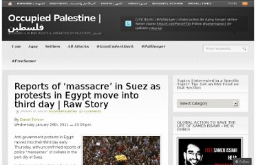 http://occupiedpalestine.wordpress.com/2011/01/27/reports-of-%e2%80%98massacre%e2%80%99-in-suez-as-protests-in-egypt-move-into-third-day-raw-story/