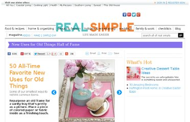 http://www.realsimple.com/home-organizing/new-uses-for-old-things/favorite-new-uses-00000000019718/index.html