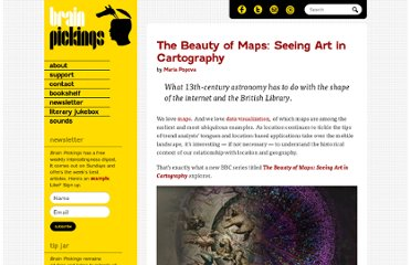 http://www.brainpickings.org/index.php/2010/04/23/bbc-the-beauty-of-maps/