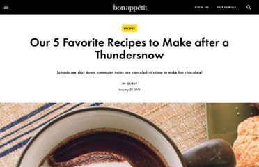 http://www.bonappetit.com/blogsandforums/blogs/badaily/2011/01/snow-day-recipes.html