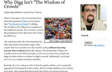 http://www.wynia.org/wordpress/2006/09/24/why-digg-isnt-the-wisdom-of-crowds/