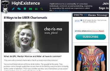 http://www.highexistence.com/8-ways-to-be-uber-charismatic/