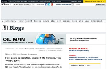 http://petrole.blog.lemonde.fr/2011/01/24/cest-pas-la-speculation-stupide-de-margerie-pdg-de-total-video-2008/#more-210