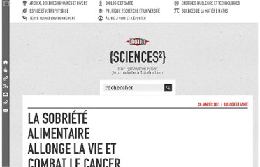 http://sciences.blogs.liberation.fr/home/2011/01/la-sobri%C3%A9t%C3%A9-alimentaire-allonge-la-vie-et-combat-le-cancer.html
