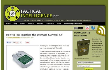 http://www.tacticalintelligence.net/blog/how-to-put-together-the-ultimate-survival-kit.htm