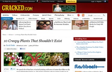 http://www.cracked.com/article_18979_10-creepy-plants-that-shouldnt-exist.html