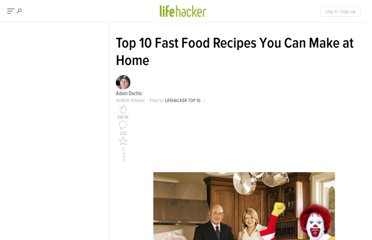 http://lifehacker.com/5665491/top-10-fast-food-recipes-you-can-make-at-home