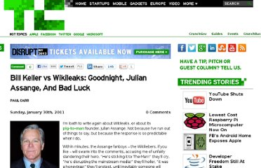 http://techcrunch.com/2011/01/30/bill-keller-vs-wikileaks-goodnight-julian-assange-and-bad-luck/