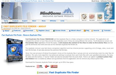 http://www.mindgems.com/products/Fast-Duplicate-File-Finder/Fast-Duplicate-File-Finder-About.htm