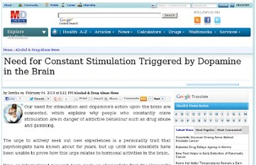 http://www.medindia.net/news/Need-for-Constant-Stimulation-Triggered-by-Dopamine-in-the-Brain-64605-1.htm