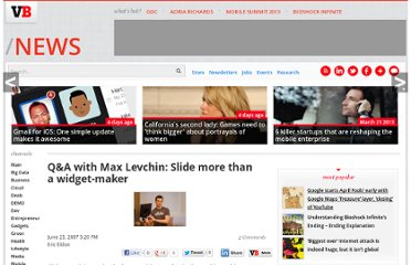 http://venturebeat.com/2007/06/25/q-and-a-with-max-levchin-slide-more-than-a-widget-maker/