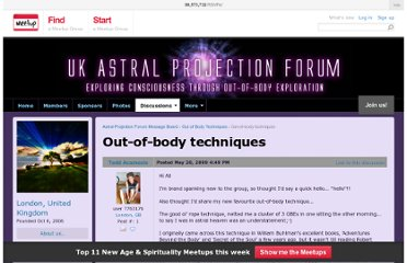 http://www.meetup.com/Astral-Projection-Forum/messages/boards/thread/6928555