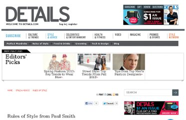 http://www.details.com/style-advice/rules-of-style/200802/rules-of-style-from-british-designer-paul-smith