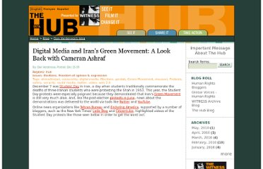 http://hub.witness.org/en/blog/digital-media-and-irans-green-movement-look-back-cameran-ashraf