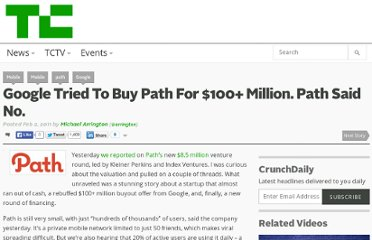 http://techcrunch.com/2011/02/02/google-tried-to-buy-path-for-100-million-path-said-no/