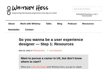 http://whitneyhess.com/blog/2009/06/30/so-you-wanna-be-a-user-experience-designer-step-1-resources/