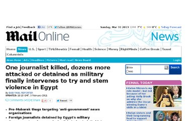 http://www.dailymail.co.uk/news/article-1353344/One-journalist-killed-dozens-attacked-detained-military-finally-intervenes-try-stem-violence-Egypt.html