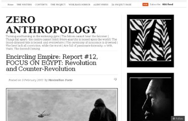 http://zeroanthropology.net/2011/02/03/encircling-empire-report-12-focus-on-egypt-revolution-and-counter-revolution/