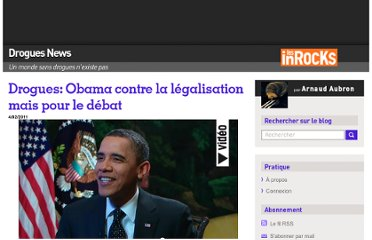 http://blogs.lesinrocks.com/droguesnews/2011/02/04/drogues-obama-contre-la-legalisation-mais-pour-le-debat/