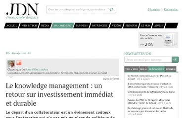 http://www.journaldunet.com/management/expert/39274/le-knowledge-management---un-retour-sur-investissement-immediat-et-durable.shtml