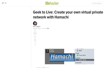 http://lifehacker.com/201786/geek-to-live--create-your-own-virtual-private-network-with-hamachi