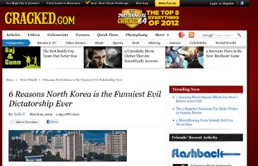 http://www.cracked.com/article_17165_6-reasons-north-korea-funniest-evil-dictatorship-ever.html