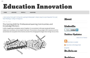 http://educationinnovation.typepad.com/my_weblog/2009/05/the-coming-shift-for-professional-learning-communities-and-knowledge-workers-.html