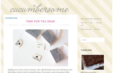 http://www.cucumbersome.com/time-for-tea-soap/