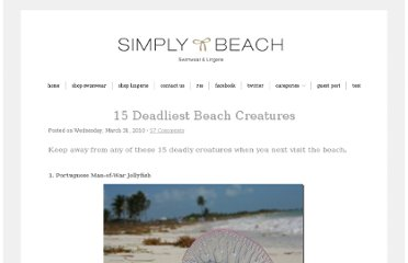 http://blog.simplybeach.com/index.php/2010/03/15-deadliest-beach-creatures/