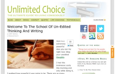http://www.unlimitedchoice.org/blog/productivity/welcome-to-the-school-of-un-edited-thinking-and-writing/