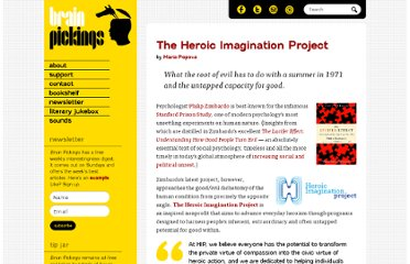 http://www.brainpickings.org/index.php/2011/02/07/philip-zimbardo-heroic-imagination-project/