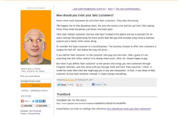 http://sethgodin.typepad.com/seths_blog/2011/02/how-should-you-treat-your-best-customers.html