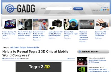 http://www.gadg.com/2011/01/24/nvidia-to-reveal-tegra-2-3d-chip-at-mobile-world-congress/