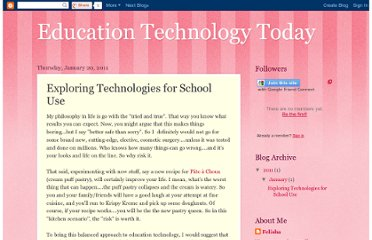 http://educationtechnologytoday.blogspot.com/2011/01/exploring-technologies-for-school-use.html