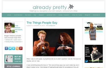 http://www.alreadypretty.com/2011/01/the-things-people-say.html