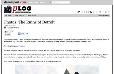 http://blogs.denverpost.com/captured/2011/02/07/captured-the-ruins-of-detroit/2672/