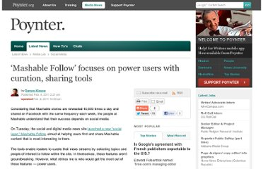 http://www.poynter.org/latest-news/media-lab/social-media/118378/mashable-follow-focuses-on-power-users-with-curation-sharing-tools/