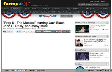 http://www.funnyordie.com/videos/c0cf508ff8/prop-8-the-musical-starring-jack-black-john-c-reilly-and-many-more-from-fod-team-jack-black-craig-robinson-john-c-reilly-and-rashida-jones