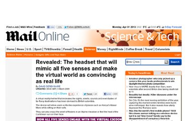 http://www.dailymail.co.uk/sciencetech/article-1159206/The-headset-mimic-senses-make-virtual-world-convincing-real-life.html