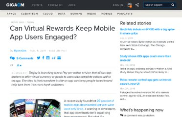 http://gigaom.com/2011/02/09/can-virtual-rewards-keep-mobile-app-users-engaged/