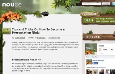 http://www.noupe.com/how-tos/tips-and-tricks-on-how-to-become-a-presentation-ninja-2.html