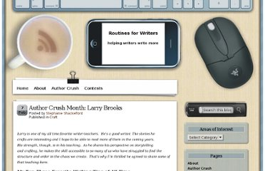 http://www.routinesforwriters.com/2011/02/07/author-crush-month-larry-brooks/