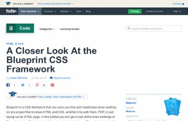 http://net.tutsplus.com/tutorials/html-css-techniques/a-closer-look-at-the-blueprint-css-framework/