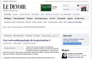 http://www.ledevoir.com/societe/science-et-technologie/316470/une-web-anthropologie-de-la-generation-c